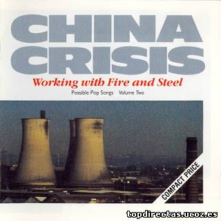 China Crisis - Working With Fire And Steel (1983)