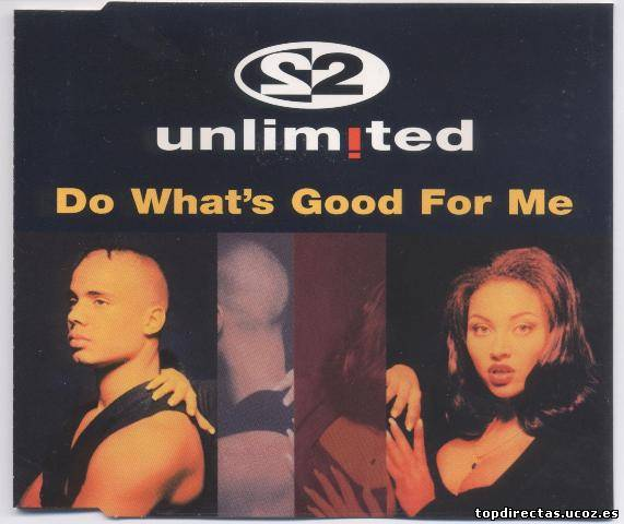 2 Unlimited - Do What's Good For Me (Maxi-CD) 1995
